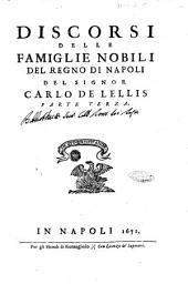 Discorsi delle famiglie nobili del Regno di Napoli del signor Carlo De Lellis. Parte prima [-terza]: Volume 3