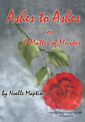Ashes to Ashes Or a Matter of Murder PDF