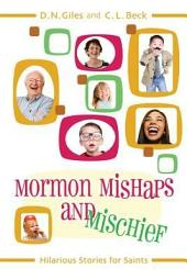 Mormon Mishaps and Mischief: Hilarious Stories for Saints