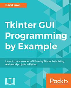Tkinter GUI Programming by Example PDF