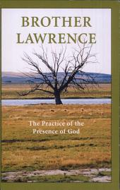 Brother Lawrence: The Practice of the Presence of God