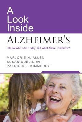 A Look Inside Alzheimer s