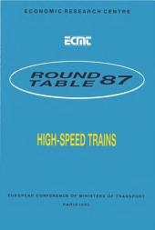 ECMT Round Tables High-Speed Trains Report of the Eighty-Seventh Round Table on Transport Economics Held in Paris on 16-17 May 1991: Report of the Eighty-Seventh Round Table on Transport Economics Held in Paris on 16-17 May 1991