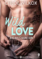 Wild Love - 9: Bad boy & secret girl