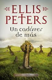 Un cadáver de más (Fray Cadfael 2)