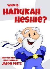 Who is Hanukah Heshie?