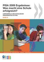 PISA 2009 Ergebnisse Was macht eine Schule erfolgreich  Lernumfeld und schulische Organisation in PISA  Band 4  PDF