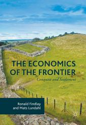 The Economics of the Frontier: Conquest and Settlement