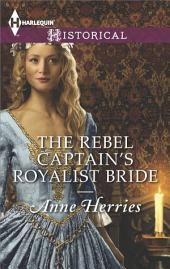 The Rebel Captain's Royalist Bride