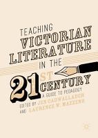 Teaching Victorian Literature in the Twenty First Century PDF