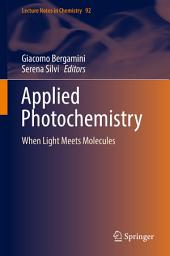 Applied Photochemistry: When Light Meets Molecules