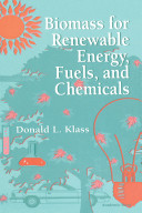 Biomass for Renewable Energy  Fuels  and Chemicals