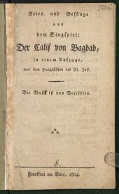 Arien und Gesänge aus dem Singspiel: Der Calif von Bagdad: in einem Aufzuge