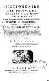 Dictionnaire des individus envoyés à la mort judiciairement: révolutionnairement et contre-révolutionn, pendand la révolution, Volume1
