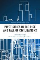 Pivot Cities in the Rise and Fall of Civilizations PDF