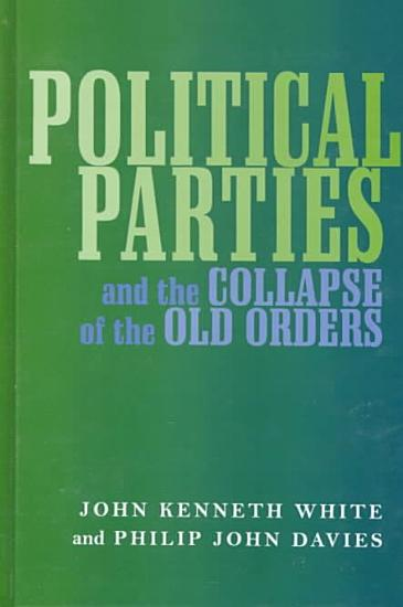Political Parties and the Collapse of the Old Orders PDF