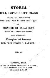 Storia dell'impero ottomano dalla sua fondazione sino alla pace di Jassy nel 1792 del signore di Salaberry ... con documenti. Traduzione dal francese del professore G. Barbieri. Vol. 1.(-9.)
