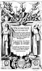 Triomphe de la vérité en l'heureuse et tant désirée conversion de Monseigneur Rudolphe Maximilien, Duc de Saxe, Angrie et Wesphalie