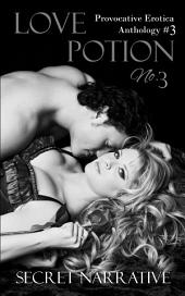 Love Potion No. 3: An Anthology of Provocative Erotica