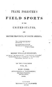 Frank Forester's Field Sports of the United States, and British Provinces, of North America: Volume 2