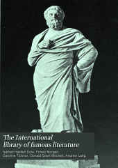 The International Library of Famous Literature: Selections from the World's Great Writers ... with Biographical and Explanatory Notes, Volume 1