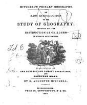 Mitchell's Primary Geography: An Easy Introduction to the Study of Geography: Designed for the Instruction of Children in Schools and Families ...