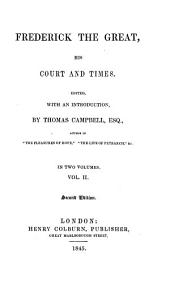 Frederick the Great, His Court and Times: Volume 2
