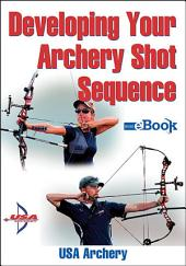 Developing Your Archery Shot Sequence Mini eBook