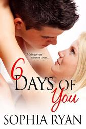 6 Days Of You