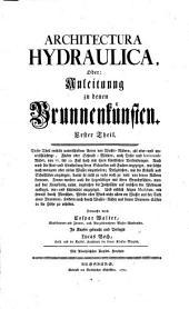 Architectura hydraulica oder Anleitung zu denen Brunnenkünsten: Band 1