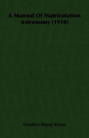 A Manual of Matriculation Astronomy  1910