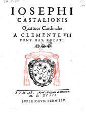 Quattuor cardinales a Clemente VIII creati. -Romae, Aloysius Zannetti 1593