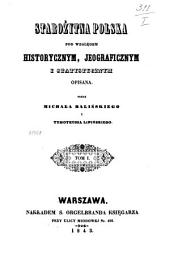 Starożytna Polska pod względem historycznym, geograficznym i statystycznym opisana: Tom 1
