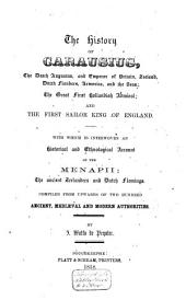 The History of Carausius, the Dutch Augustus and Emperor of Britain, Zeeland, Dutch Flanders, Armorica and the Seas: The Great First Hollandish Admiral and the First Sailor King of England : with which is Interwoven an Historical and Ethnological Account of the Menapii ; the Ancient Zeelanders and Dutch Flemings