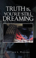 Truth Is  You re Still Dreaming PDF