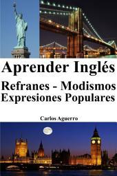Aprender Inglés: Refranes ‒ Modismos ‒ Expresiones Populares