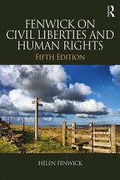 Fenwick on Civil Liberties & Human Rights: Edition 5