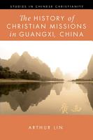 The History of Christian Missions in Guangxi  China PDF