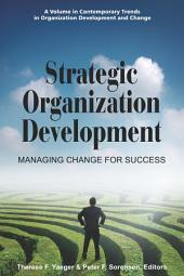 Strategic Organization Development: Managing Change for Success