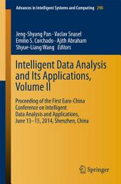 Intelligent Data analysis and its Applications, Volume II: Proceeding of the First Euro-China Conference on Intelligent Data Analysis and Applications, June 13-15, 2014, Shenzhen, China