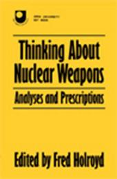 Thinking About Nuclear Weapons: Analyses and Prescriptions