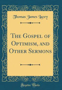 The Gospel of Optimism  and Other Sermons  Classic Reprint  PDF