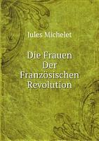 Die Frauen Der Franz sischen Revolution PDF