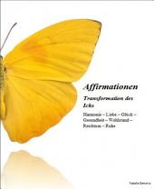 Affirmationen: Transformation des Ichs