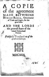 A copie of the agreement made betweene Hurian Bassa ... for the great Turke, and the ... general states of the United Netherland prouinces. Translated: Volume 1