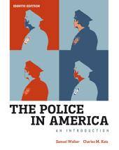 The Police in America: An Introduction: Eighth Edition