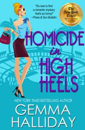 Homicide in High Heels – High Heels Mysteries book #8