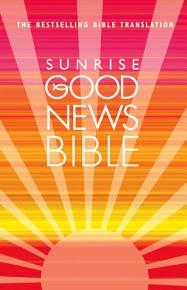 Sunrise Good News Bible   GNB  PDF