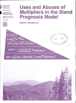 Uses and Abuses of Multipliers in the Stand Prognosis Model