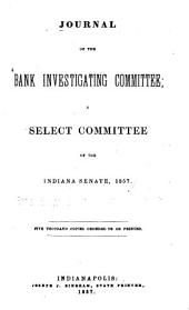 Journal of the Bank investigating committee: a select committee of the Indiana Senate, 1857
